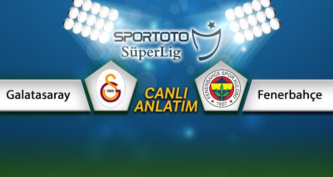 Galatasaray Fenerbahçe Canlı Anlatımı