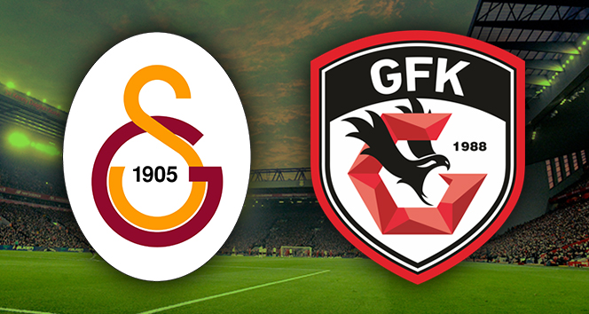 Galatasaray Gaziantep FK Canlı İzle | GS GFK ilk 11'ler | GS Gaziantep saat kaçta hangi kanalda