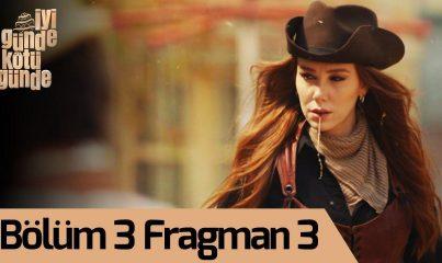 İyi Günde Kötü Günde 3. Bölüm 3.Fragman