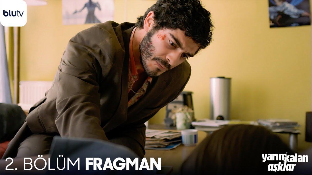 Yarım Kalan Aşklar 2. Bölüm Fragman