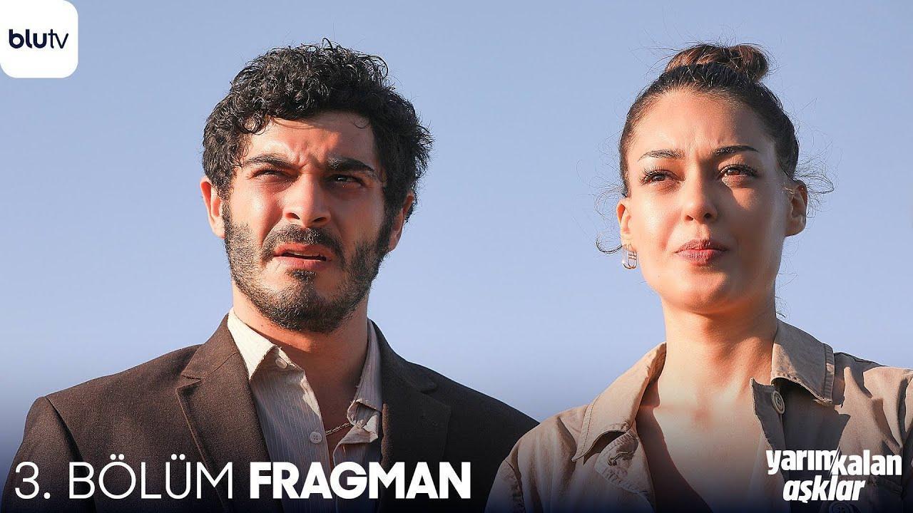 Yarım Kalan Aşklar 3. Bölüm Fragman