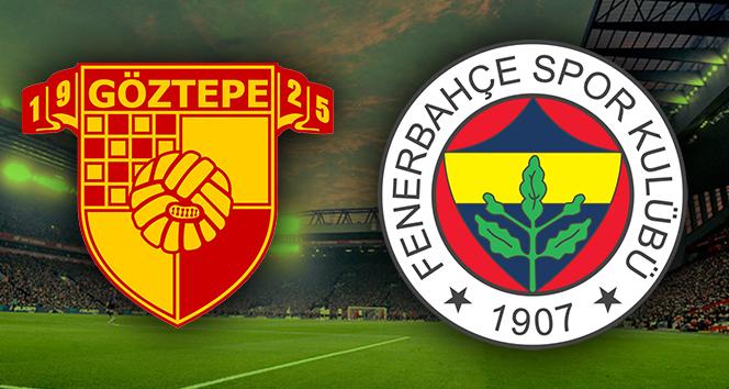 Göztepe Fenerbahçe Canlı İzle | Göztepe FB ilk 11'ler | Göztepe Fenerbahçe saat kaçta hangi kanalda