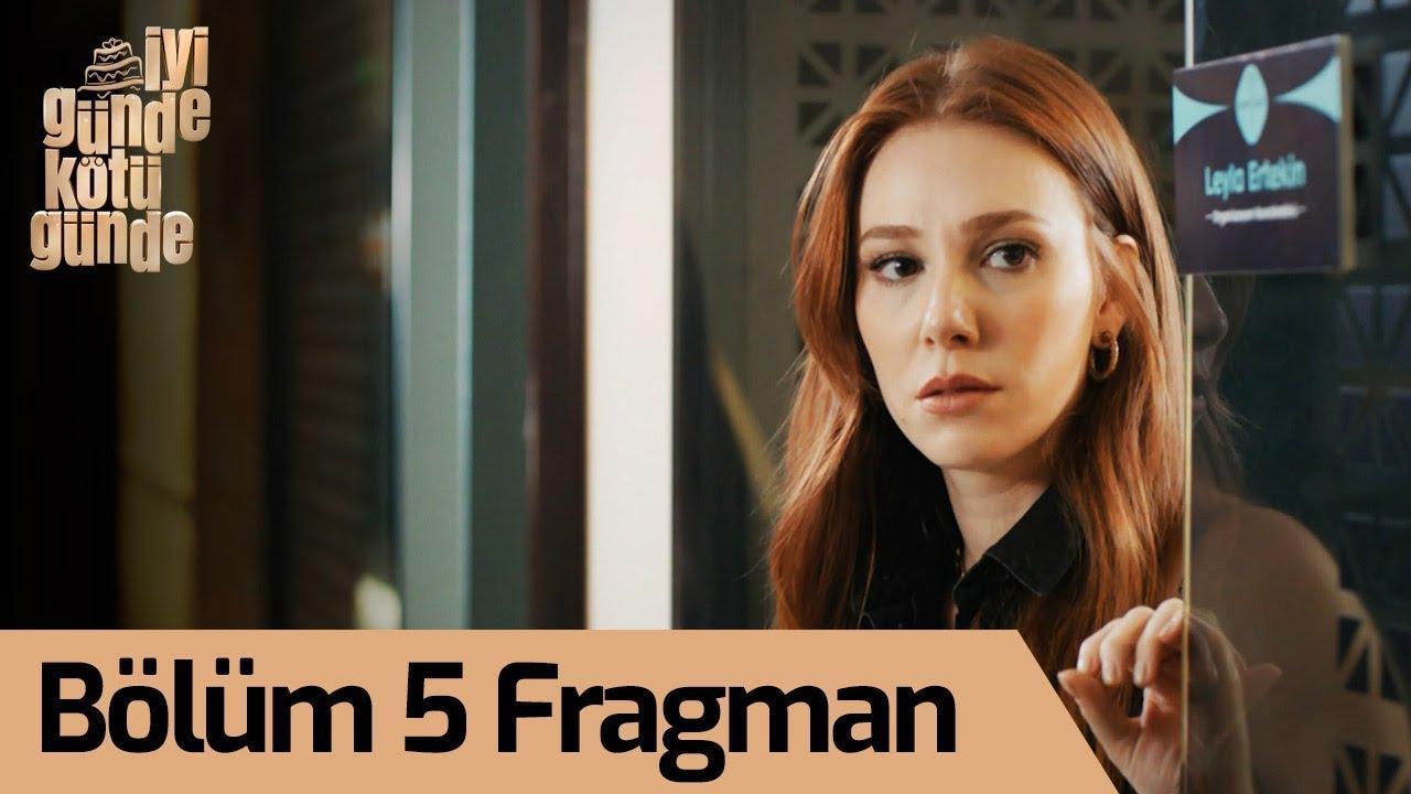 İyi Günde Kötü Günde 5. Bölüm Fragman