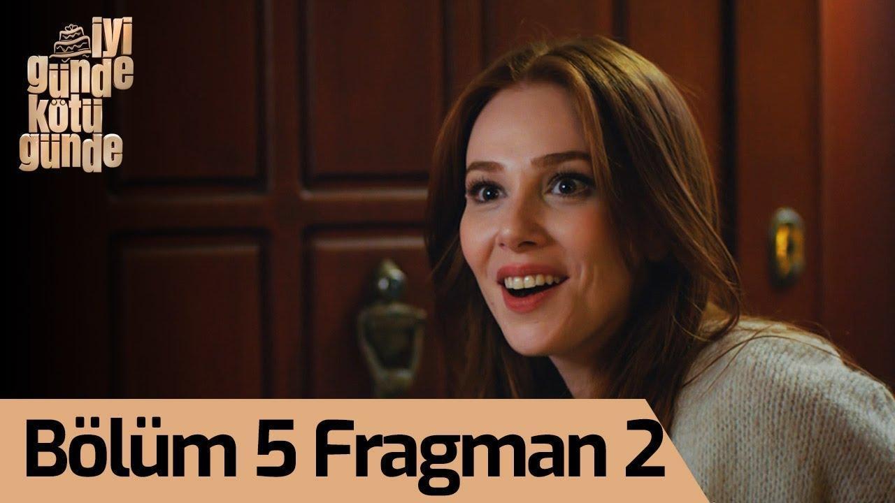 İyi Günde Kötü Günde 5. Bölüm 2. Fragman