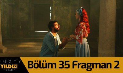 Kuzey Yıldızı İlk Aşk 35. Bölüm 2. Fragman