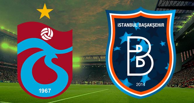 Trabzonspor Başakşehir Canlı İzle | TS BŞK ilk 11'ler | TS Başakşehir saat kaçta hangi kanalda