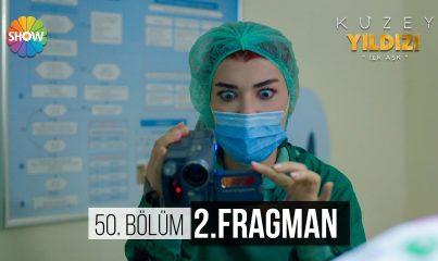 Kuzey Yıldızı İlk Aşk 50.Bölüm 2.Fragman