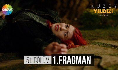 Kuzey Yıldızı İlk Aşk 51.Bölüm Fragman