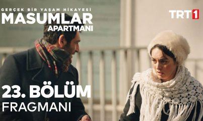 Masumlar Apartmanı 23. Bölüm Fragmanı