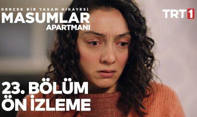Masumlar Apartmanı 23. Bölüm Ön me