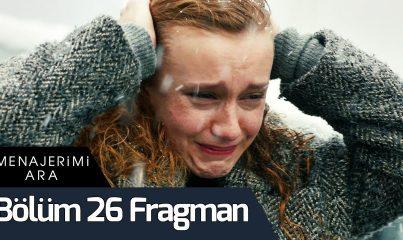 Menajerimi Ara 26. Bölüm Fragman