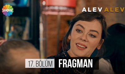 Alev Alev 17. Bölüm Fragman