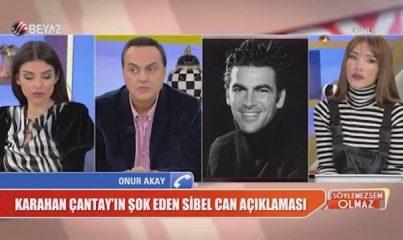 Karahan Çantay'ın şok eden Sibel Can açıklaması! Onur Akay canlı yayında anlattı
