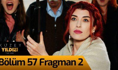 Kuzey Yıldızı İlk Aşk 57. Bölüm 2. Fragman