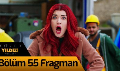 Kuzey Yıldızı İlk Aşk 55. Bölüm Fragman