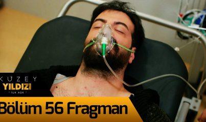 Kuzey Yıldızı İlk Aşk 56. Bölüm Fragman
