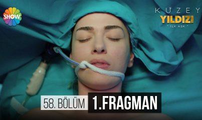 Kuzey Yıldızı İlk Aşk 58.Bölüm Fragman