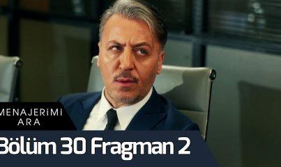 Menajerimi Ara 30. Bölüm 2. Fragman