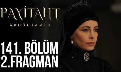 Payitaht Abdülhamid 141. Bölüm 2. Fragman