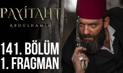 Payitaht Abdülhamid 141. Bölüm Fragman